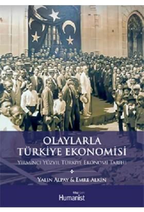 Olaylarla Türkiye Ekonomisi: Yirminci Yüzyıl Türkiye Ekonomi - Emre Alkin