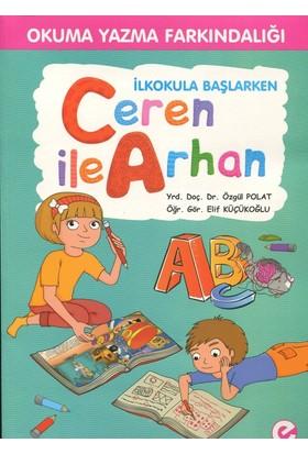 Okuma Yazma Farkındalığı İlkokula Başlarken Ceren İle Arhan - Elif Küçükoğlu