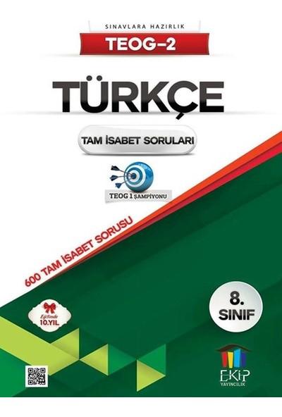 Ekip Yayınları Teog 2 Türkçe Tam İsabet Soruları
