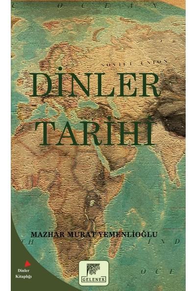Dinler Tarihi - Mazhar Murat Yemenlioğlu