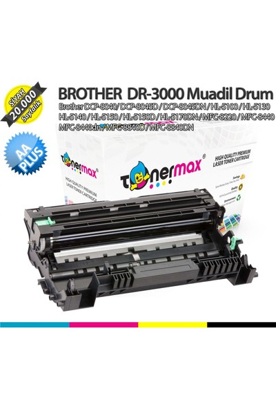 Toner Max® Brother DR-3000 / DCP-8040, DCP-8045D, HL-5130, HL-5140, HL-5170DN, HL-5150, MFC-8220, MFC-8440, MFC-8840 A Plus Drum Ünitesi