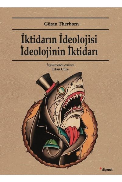 İktidarın İdeolojisi İdeolojinin İktidarı - Göran Therborn