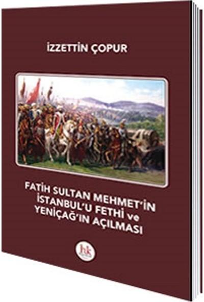 Fatih Sultan Mehmet´İn İstanbul´U Fethi Ve Yeniçağ´In Açılması