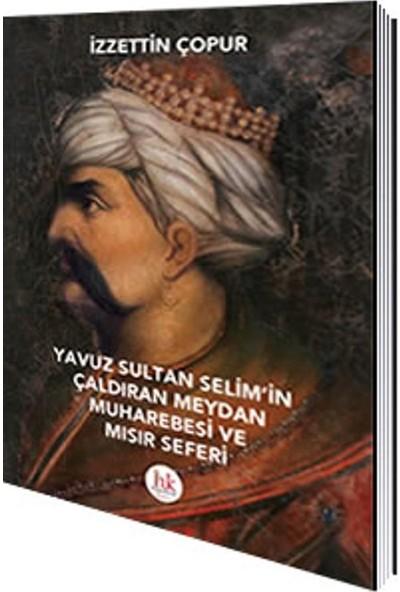 Yavuz Sultan Selim ´İn Çaldıran Meydan Muharebesi Ve Mısır Seferi