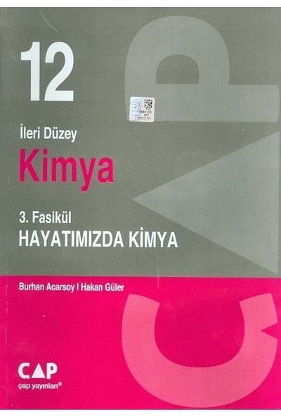 Çap Yayınları 12. Sınıf İleri Düzey Kimya 3. Fasikül Hayatımızda Kimya