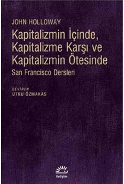 Kapitalizmin İçinde, Kapitalizme Karşı Ve Kapitalizmin Ötesinde San Fransisco Dersleri