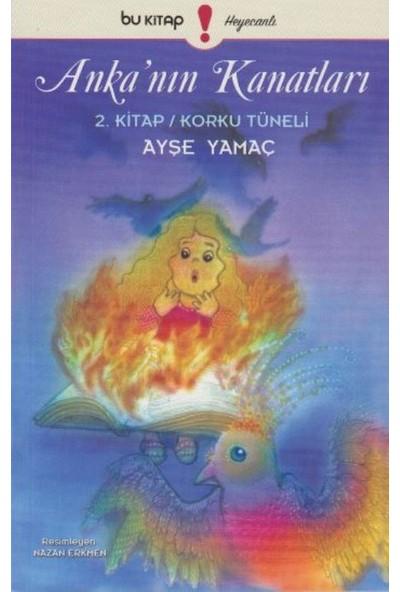 Ankanın Kanatları 2. Kitap: Korku Tüneli