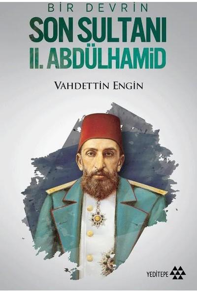 Bir Devrin Son Sultanı 2. Abdülhamid - Vahdettin Engin