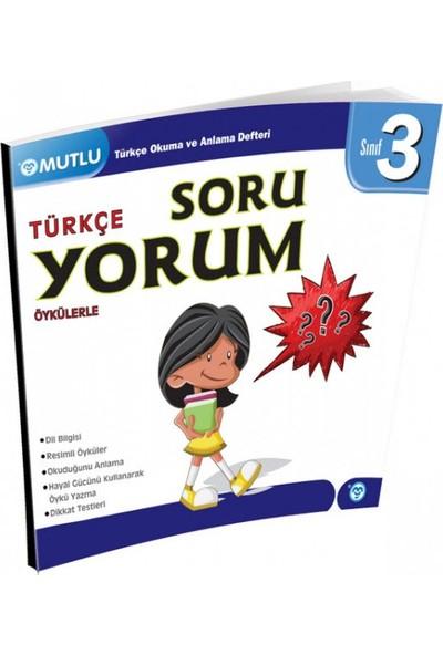 Mutlu Yayınları 3. Sınıf Türkçe Öykülerle Soru Yorum