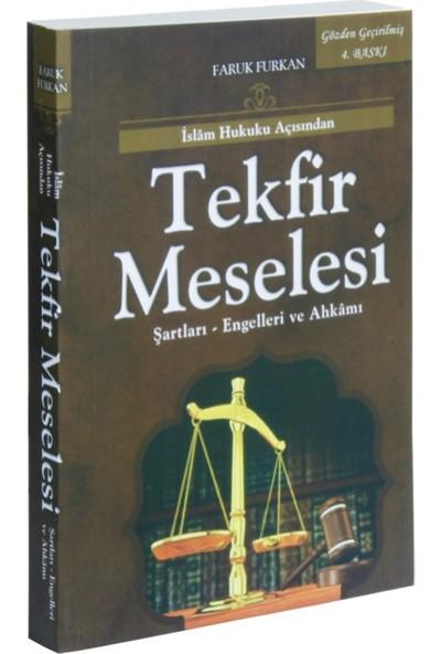 İslam Hukuku Açısından Tekfir Meselesi Şartları, Engelleri Ve Ahkamı