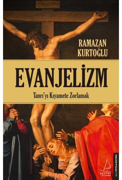 Evanjelizm - Ramazan Kurtoğlu