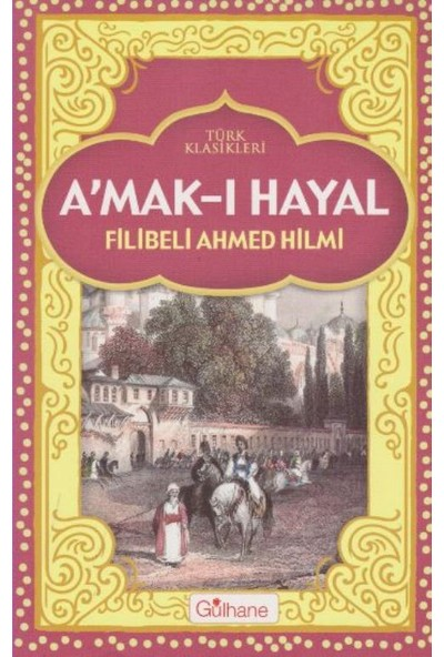 Amak-I Hayal - Filibeli Ahmed Hilmi