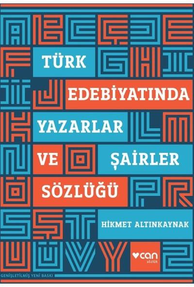 Türk Edebiyatında Yazarlar Ve Şairler Sözlüğü - Hikmet Altınkaynak