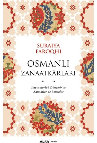 Osmanlı Zanaatkarları: İmparatorluk Döneminde Zanaatlar Ve Loncalar