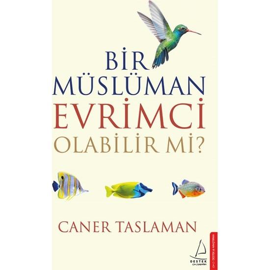 Bir Müslüman Evrimci Olabilir Mi? - Caner Taslaman