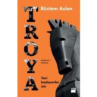 Yeni Başlayanlar İçin Troya - Rüstem Aslan