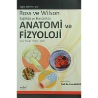 Ross ve Wilson Sağlıkta ve Hastalıkta Anatomi ve Fizyoloji