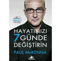 Hayatınızı 7 Günde Değiştirin - Paul McKenna