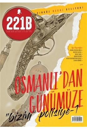 221B İki Aylık Polisiye Dergi Sayı: 11 Eylül - Ekim 2017