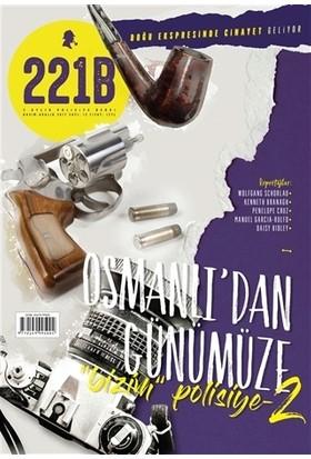 221B İki Aylık Polisiye Dergi Sayı: 12 Kasım - Aralık 2017