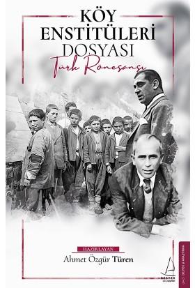 Köy Enstitüleri Dosyası - Ahmet Özgür Türen