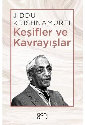 Keşifler Ve Kavrayışlar - Jiddu Krishnamurti