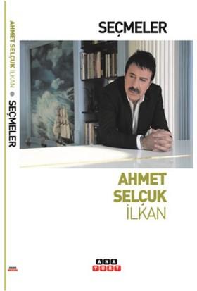 Seçmeler - Ahmet Selçuk İlkan