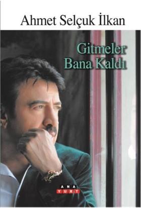 Gitmeler Bana Kaldı - Ahmet Selçuk İlkan