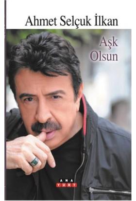 Aşk Olsun - Ahmet Selçuk İlkan