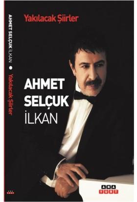 Yakılacak Şiirler - Ahmet Selçuk İlkan
