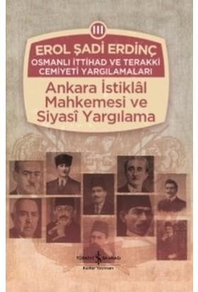 Osmanlı İttihad Ve Terakki Cemiyeti Yargılamaları - Erol Şadi Erdinç