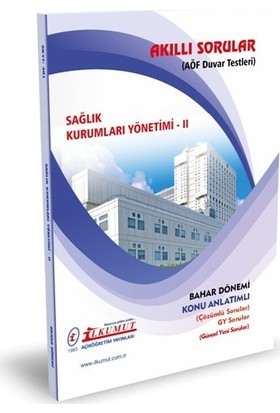 İlkumut Aöf - Sağlık Kurumları Yönetimi Iı