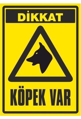 Dikkat Köpek Var Uyarı Levhası (SAÇ Malzeme) - İş Güvenliği Levhası
