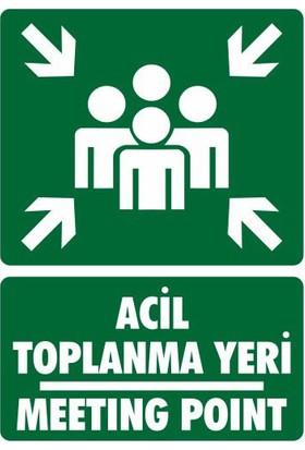 Acil Toplanma Yeri - Meeting Point (PVC Malzeme) - İş Güvenliği Levhası