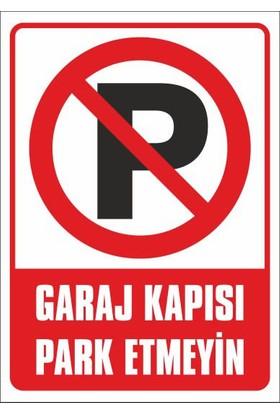 Garaj Kapısı Park Etmeyiniz (STICKER Malzeme) - İş Güvenliği Levhası