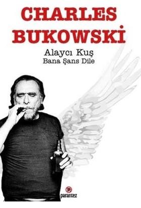 Alaycı Kuş Bana Şans Dile - Charles Bukowski