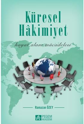 Küresel Hakimiyet - Ramazan Özey