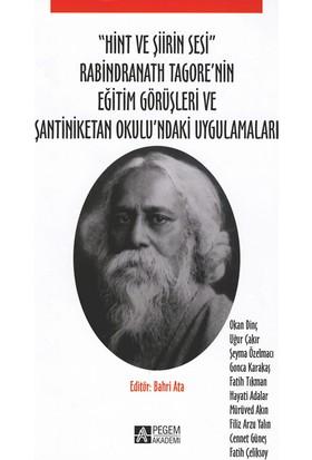 """""""Hint Ve Şiirin Sesi"""" Rabindranath Tagore'Nin Eğitim Görüşleri Ve Şantiniketan Okulu'Ndaki Uygulamaları - Okan Dinç - Uğur Çakır - Şeyma Özelmacı"""