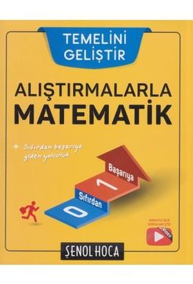 Şenol Hoca Alıştırmalarla Matematik Yeni - Şenol Aydın