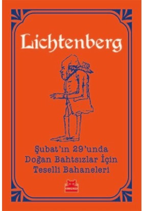 Şubat'In 29'unda Doğan Bahtsızlar İçin Teselli Bahaneleri - Georg Christoph Lichtenberg
