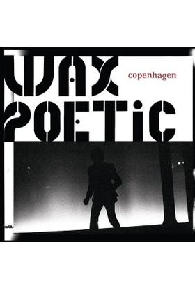 Wax Poetic - Copenhagen Cd