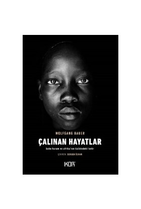 Çalınan Hayatlarboko Haram Ve Afrika'Nın Kalbindeki Terör - Wolfgang Bauer