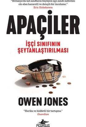 Apaçiler İşçi Sınıfının Şeytanlaştırılması - Owen Jones