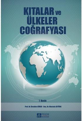 Kıtalar Ve Ülkeler Coğrafyası - İbrahim Güner - Mustafa Ertürk