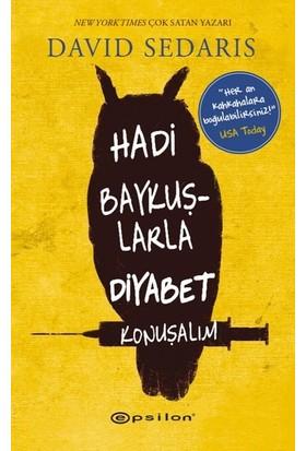 Hadi Baykuşlarla Diyabet Konuşalım - David Sedaris