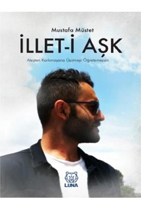 İllet-İ Aşk:Mustafa Müstet