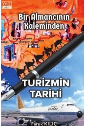 Bir Almancının Kaleminden Turizmin Tarihi - Faruk Kılıç