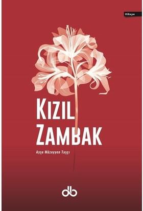 Kızıl Zambak - Ayşe Müzeyyen Taşçı