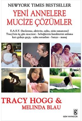 Yeni Annelere Mucize Çözümler - Melinda Blau, Tracy Hogg