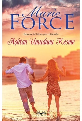 Aşktan Umudunu Kesme - Marie Force